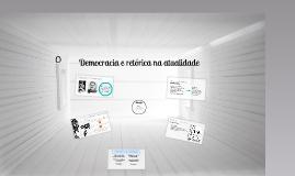 Democracia e retórica na atualidade