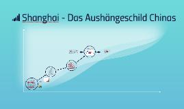 Shanghai - Das Aushängeschild Chinas
