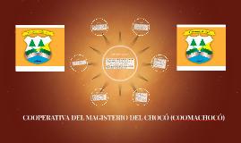 COOPERATIVA DEL MAGISTERIO DEL CHOCÓ (COOMACHOCÓ)