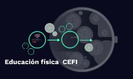 Educación física  CEFI