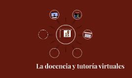La docencia y la tutoría virtuales