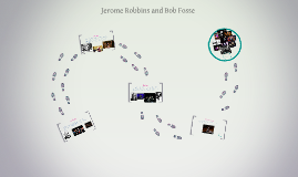 Copy of Jerome Robbins and Bob Fosse