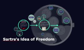 Sarte's Idea of Freedom