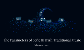 The Parameters of Style in Irish Traditional Music