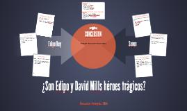 ¿Son Edipo y Mills héroes trágicos?