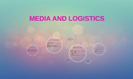 MEDIA AND LOGISTICS