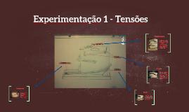 Experimentação 1 - Tensões