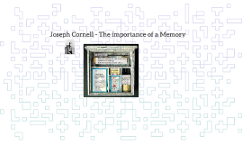 Joseph Cornell - The importance of a Memory