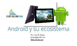 Android y su ecosistema (Evento CaracasTek 2012)