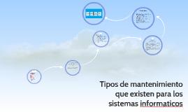 Tipos de mantenimiento que existen para los sistemas inform