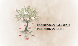 Copy of KANDUNGAN FALSAFAH PENDIDIKAN GURU