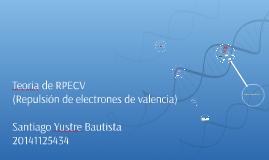 Teoria de RPECV(Repulsión de electrones de valencia)