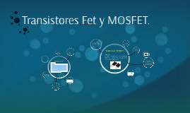 Copy of Transistores Fet y Mosfet.