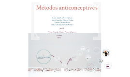 Copy of Proyecto : Métodos anticonceptivos.