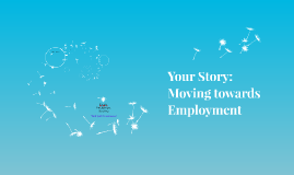 Your Story - Moving towards Employment