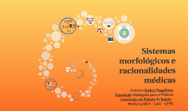 Medicina CAA UFPE - MIES - Sistemas morfológicos e racionalidades médicas