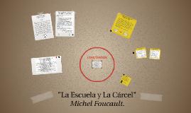 Copy of La Escuela y La Carcel