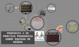 PROPUESTA 2 DE PRÁCTICA PEDAGÓGICA SOBRE EQUIDAD DE GÉNERO: