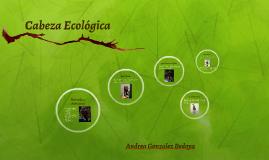 Cabeza Ecológica