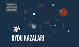 UYDU KAZALARI