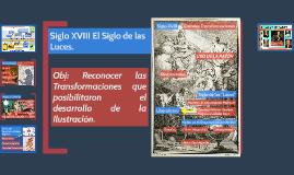 Siglo XVIII El Siglo de las Luces.