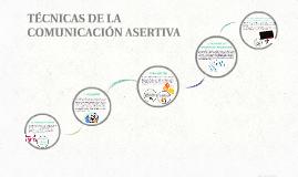 TÉCNICAS DE LA COMUNICACIÓN ASERTIVA
