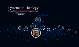 Lecture 11: systematic theology