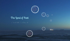 Sampson's Class 2013 Portfolio Project- The Land of Punt