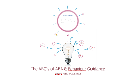 The ABC's of ABA & Behaviour Guidance