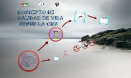 Copy of CONCEPTO DE CALIDAD DE VIDA  OMS