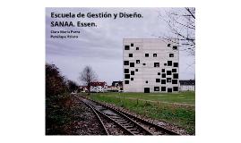 Copy of Escuela de Gestión y Diseño. SANAA