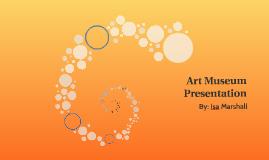 Art Museam Presentation