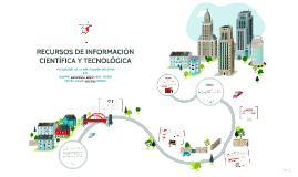 RECÚRSOS DE INFORMACIÓN CIENTÍFICA Y TECNOLÓGICA