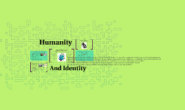 Humanity and Identity