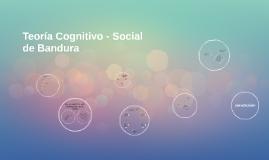 Teoría Cognitivo-Social de Bandura