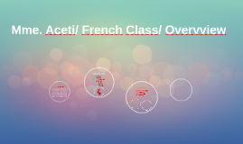 Mme. Aceti/ French Class/ Overvview