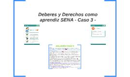 Deberes y Derechos como aprendíz SENA - Caso 3 -