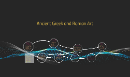 Copy of Ancient Greek and Roman Art