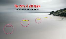 The Path of Self-Harm