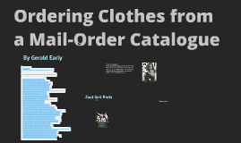 Ordering Clothes from a Mail-Order Catalogue