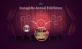 Instaglobe Annual Exhibition