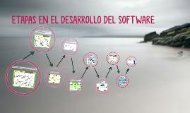 ETAPAS EN EL DESARROLLO DEL SOFTWARE