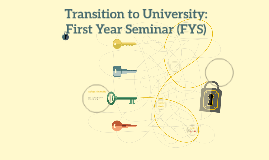 Transition to University: First Year Seminar (FYS)
