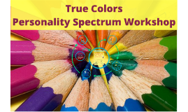 Copy of True Colors Presentation