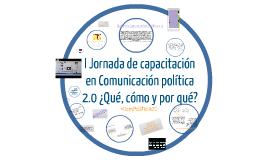 I Jornada de capacitación en Comunicación política 2.0