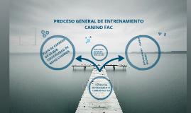 Copy of PROCESO DE ENTRENAMIENTO CANINO FAC