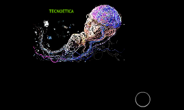 Copy of Conceptos y problemas de la tecnoetica
