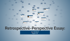 Retrospective-Perspective Essay: