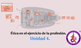 Copy of Ética en el ejercicio de la profesión.