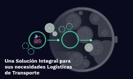 Una Solución Integral para sus necesidades Logísticas de Tra